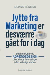 Jytte fra marketing er desværre gået for i dag af Morten Münster (2017, Gyldendal Business)